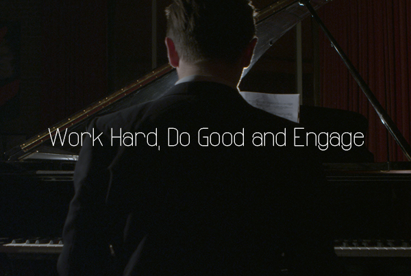 Work Hard, Do Good and Engage